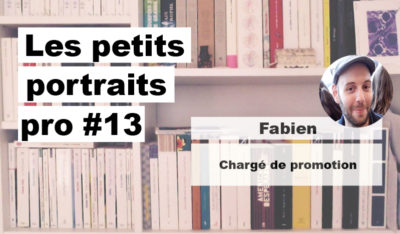 Portrait pro #13 Fabien, chargé de promotion