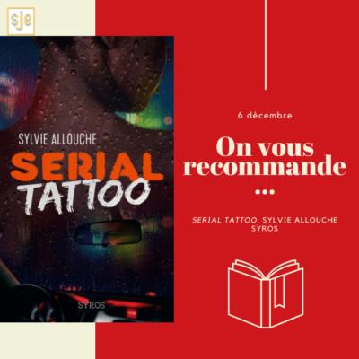 À glisser sous le sapin #2 : Serial Tattoo (Sylvie Allouche)