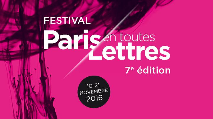 Festival «Paris en toutes lettres» – du 10 au 21 novembre 2016