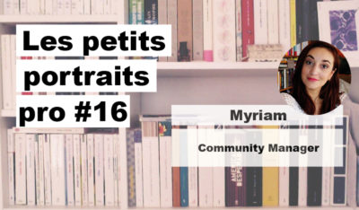 Portrait pro #16 Myriam, Community Manager